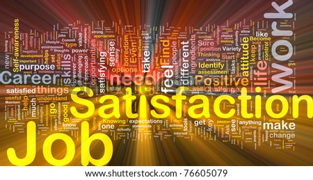 Background concept wordcloud illustration of job satisfaction glowing light