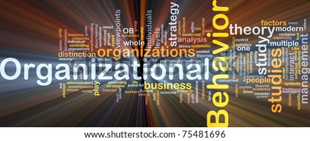 Background concept wordcloud illustration of organizational behavior glowing light
