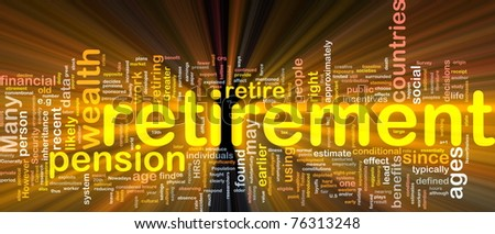 Background concept wordcloud illustration of retirement  glowing light