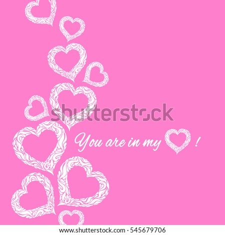 Background for Valentines day. Elegant and sweet greeting card with hearts and inscription You are in my heart on pink background