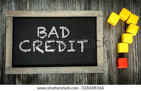 Bad Credit? written on chalkboard