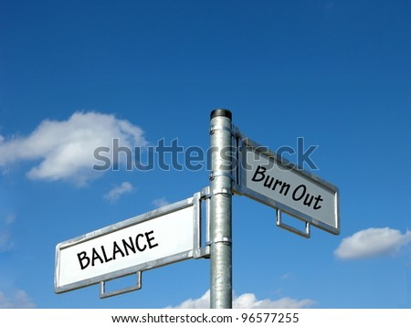 Balance or Burn Out
