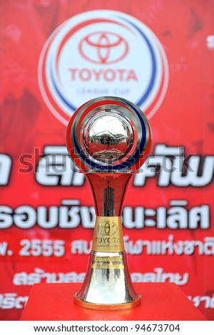 BANGKOK, THAILAND-FEB 8:The Toyota league cup trophy is on display during Toyota league cup final match between Buriram PEA and Thai Port FC. at National Stadium on Feb 8, 2012 Bangkok Thailand.