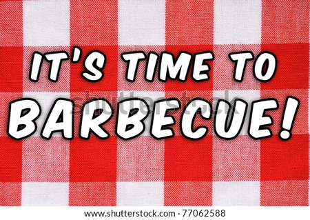 "Barbecue concept. Classic plaid table cloth ""It's time to Barbecue!!"""
