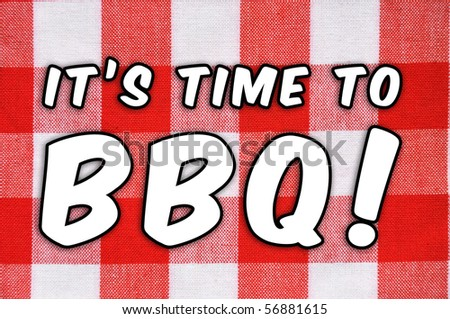 "Barbecue  concept. Classic plaid table cloth ""It's time to BBQ!"""