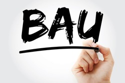 BAU - Business as Usual acronym with marker, business concept background