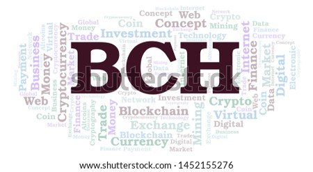 BCH or Bitcoin Cash cryptocurrency coin word cloud. Word cloud made with text only.