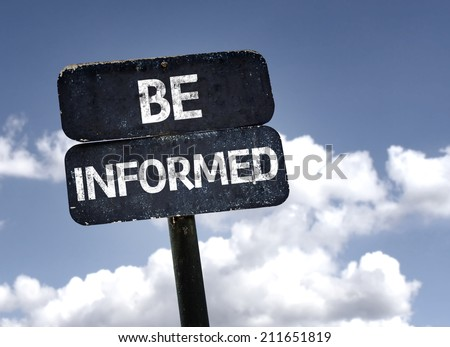 Be Informed sign with clouds and sky background  Stockfoto ©