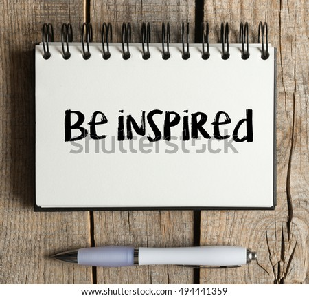 Be inspired / Be inspired word written in pen notebook #494441359