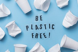 Be plastic free message with a single use cup