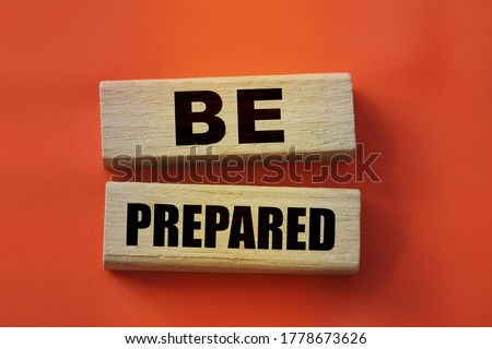 Be prepared words on wooden blocks. Prepared to unpredictable situation business concept, healthcare awareness concept. ストックフォト ©