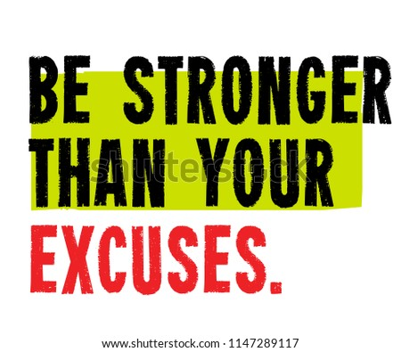 Be Stronger Than Your Excuses creative motivation quote design