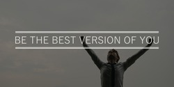 Be the best version of you sign over a businessman with raised arms standing under cloudy sky.