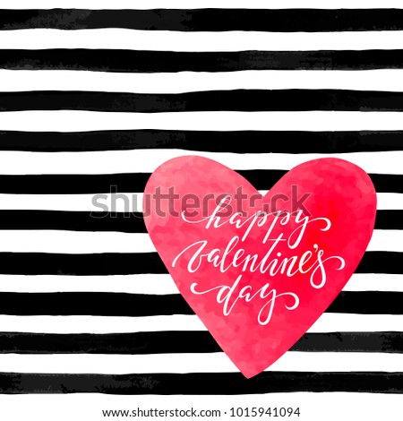 beautiful black and white background with watercolor heart. Hand drawn calligraphy and brush pen lettering -happy valentines day. design for holiday greeting card and invitation of Valentine day