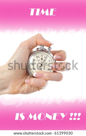 Beautiful womans hand with stop watch. creative design time is money text