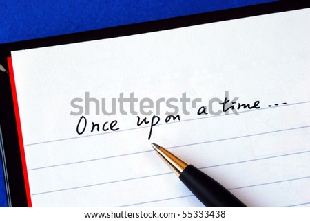 Begin writing the story with the phrase âOnce upon a timeâ?? isolated on blue