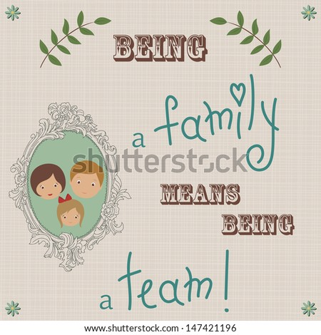 Being a family. Quote retro background