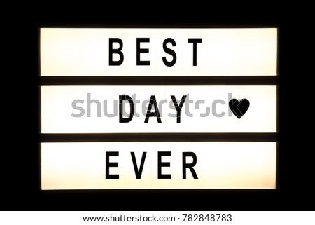 Best day ever hanging light box sign board. #782848783