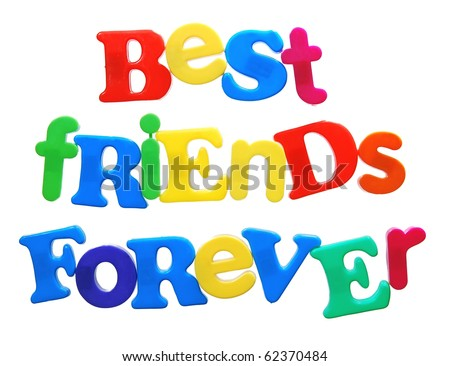 best friends forever written in a colorful mix of bright plastic letters, isolated on white