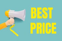 BEST PRICE text in yellow on teal and a hand with megaphone. Sale commercial, best price guarantee. Clearance announcement. Shopping concept