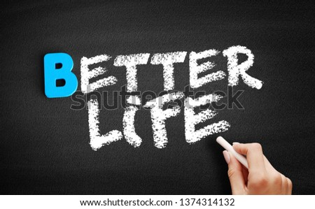 Better life text on blackboard, concept background #1374314132