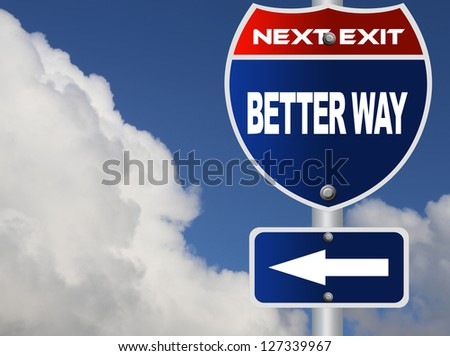 Better way road sign
