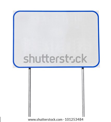 Big blank white road sign with blue trim isolated.