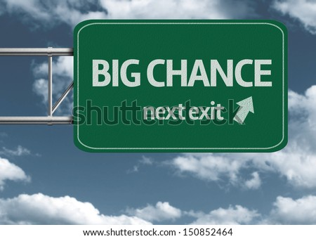 Big Chance, next exit creative road sign and clouds