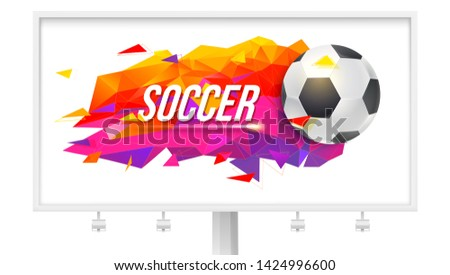 Billboard with logo for soccer teams or tournaments, championships football. Banner for sports events. Low-poly trendy background with ball and triangles. Volumetric 3d illustration