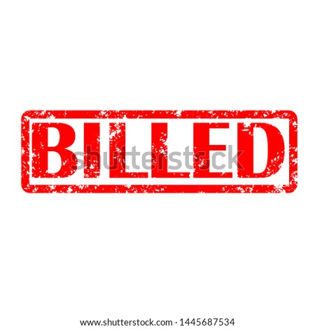 billed stamp red rubber stamp on white background. billed stamp sign. billed sign.