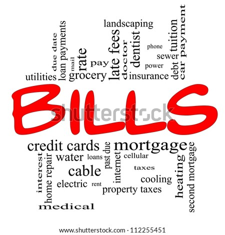 Bills Word Cloud Concept in red and black letters with great terms such as medical, mortgage, past due, pay, taxes and more.