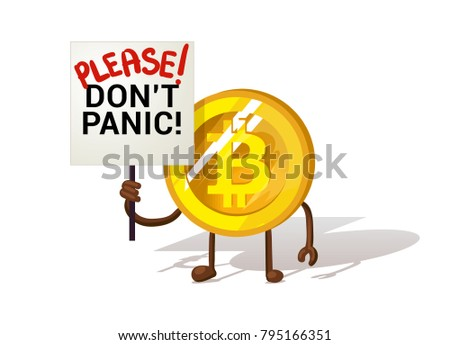 Bitcoin Panic Fall Chart illustration isolated on white background. Bitcoin correction. Crisis of the cryptocurrency. Crypto currency devaluation. Cartoon bitcoin with a sign. Please don't panic.