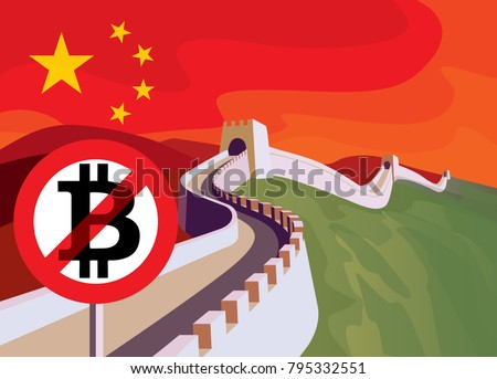 Bitcoin trade is limited in China. Prohibition of trade in bitcoins. Bitcoin decline. Blockchain cryptocurrency crisis. Crypto currency devaluation. The great Wall of China with prohibition sign.