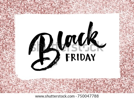 Black friday. Banner with beautiful rose gold color background and hand lettering Black Friday. Perfect for beauty saloon, stores, clothes stores, etc.