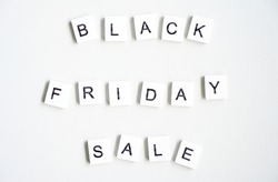 Black Friday Sale text on White table background,Business Concept.