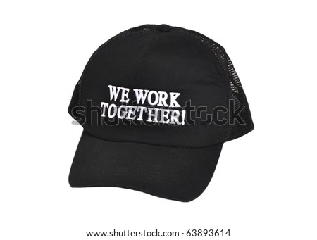 "Black hat with the words ""We Work Together"". Great for teamwork concept"