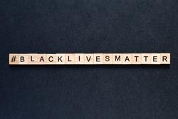 Black lives matter inscription on a black background. protests. unrest. hashtag Blacklivesmatter