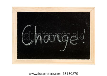 "Blackboard was writing white a word of ""Change""."