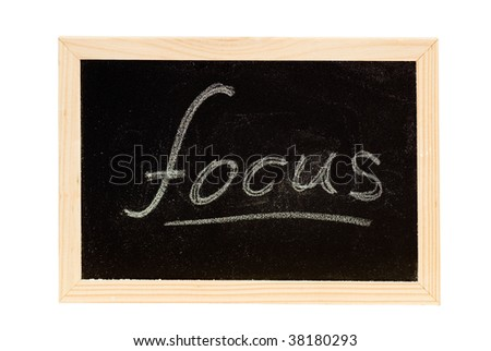 "Blackboard was writing white a word of ""focus""."