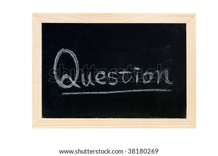 """Blackboard writing white a word of """"Question""""."""
