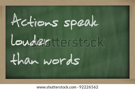 """Blackboard writings """" Actions speak louder than words """""""
