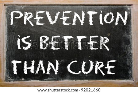 "Blackboard writings ""Prevention is better than cure"" - stock photo"