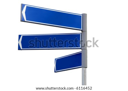 Blank blue direction sign with 3 arrows (add your text) isolated on white