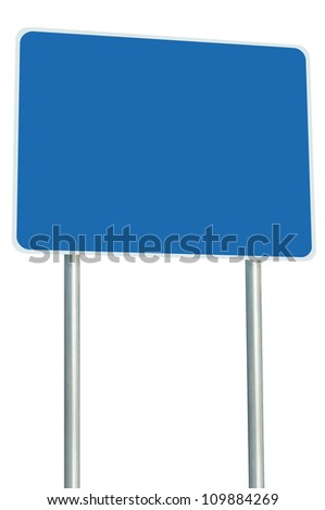 Blank Blue Road Sign Isolated, Large Perspective Copy Space, White Frame Roadside Signpost Signboard Pole Post Empty Traffic Signage - stock photo