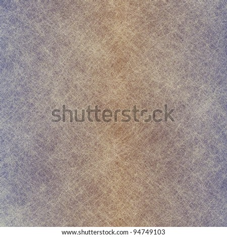 blank brown and gray parchment background with white fiber or scratch grunge texture and copy space