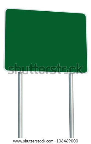 Blank Green Road Sign Isolated, Large Perspective Copy Space, White Frame Roadside Signpost Signboard Pole Post Empty Traffic Signage