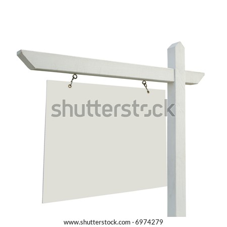 Blank Real Estate Sign Isolated on a White Background - ready for your message and your own background as well.