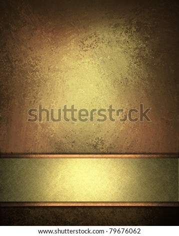 blank warm burnished gold sign with empty elegant gold strip for adding your text, with old distressed grunge textured wall in background