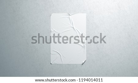 Blank white wheatpaste adhesive poster mockup on textured wall, 3d rendering. Empty street art sticker mock up. Clear urban canvas for affiche or propaganda. Creased advertising glued placard.