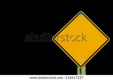 Blank yellow road sign on  background, empty road sign on background, text box